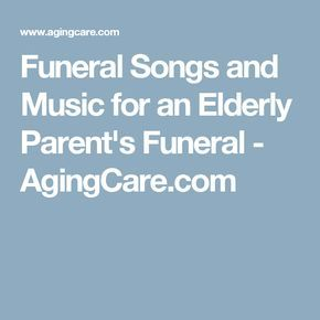 Funeral Songs And Music For An Elderly Loved One S Funeral