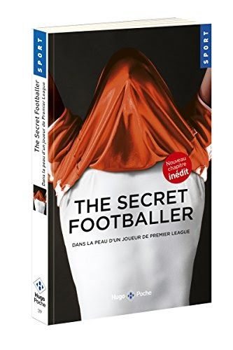 Titre De Livre The Secret Footballer Dans La Peau D Un Joueur De Premier League Telechargez Ou Lisez Le Livre The Secre Joueur Telechargement Livre Numerique
