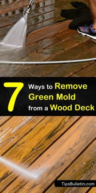 7 Clever Ways To Remove Green Mold From A Wood Deck Mildew