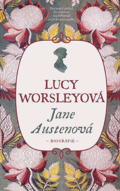 Recenze Knihy Jane Austenova Lucy Worsley Jane Austen Worsley