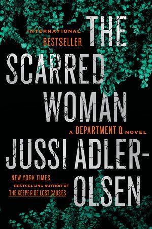 The Scarred Woman By Jussi Adler Olsen 9781101984239 Penguinrandomhouse Com Books Novels Suspense Books Suspense