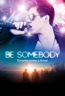 Assistir Be Somebody Simples Como Amor Dublado Online No Livre