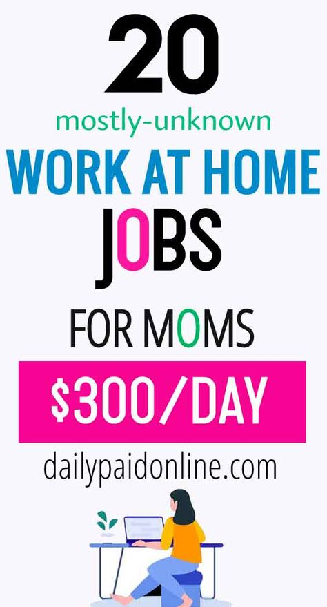 20 Mostly Unknown Work At Home Jobs for Moms That Make Extra Money Working From Home No Experience
