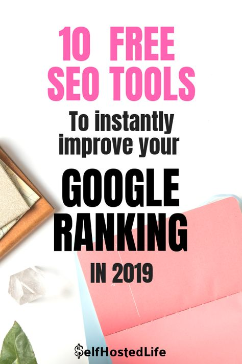 Top 10 Best Free SEO Tools To instantly Improve Your Google Ranking in 2019