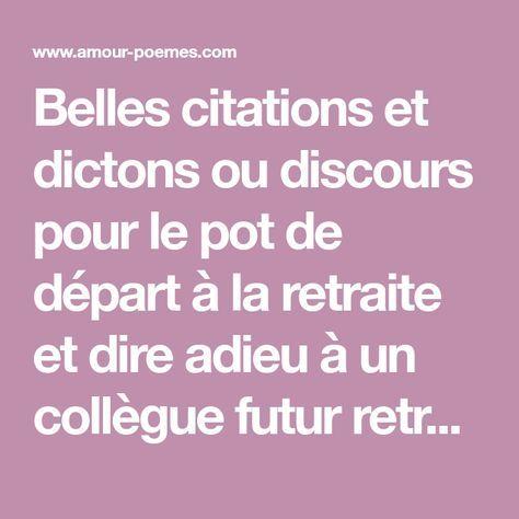 Belles Citations Et Dictons Ou Discours Pour Le Pot De Depart A La Retraite Et Dire Adieu A Un Coll Citations De Bonne Retraite Depart Retraite Citation Depart
