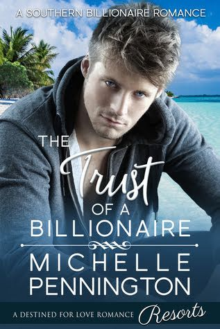 The Trust Of A Billionaire Southern Billionaires 3 Hopeless Romantic Billionaire Books Sweet Romance Books Billionaire Romance