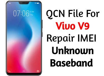 QCN File For Vivo V9 Repair IMEI & Unknown Baseband