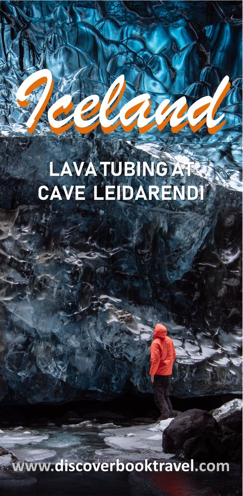 Iceland - One of the Best Things to is Lava Tubing