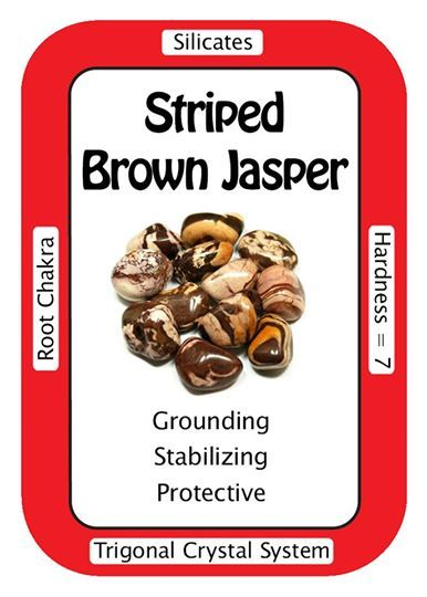 Crystal Card of the Day: Striped Brown Jasper, I steadily work through all challenges in my path.   A comforting stone, Striped Brown Jasper can help with issues involving the aura and chakras. Working very slowly, Jaspers are thought to help people bring their ideas to fruition by enhancing determination. When you want to perform higher spiritual work but stay earth connected (readers, mediums, healers), this is the stone to use