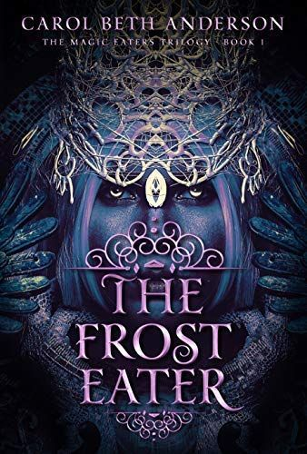 Sink Your Teeth Into The Frost Eater A New Novel Reviewers Call A Great Read That Sizzles Along Ya Fantasy Books Fantasy Books Fantasy Book Covers