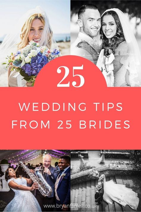 We've compiled 25 wedding tips from 25 brides who have all been through the process of planning their weddings. You typically only plan a wedding once so hindsight isn't always available to you. So listen to those who have been there before you.