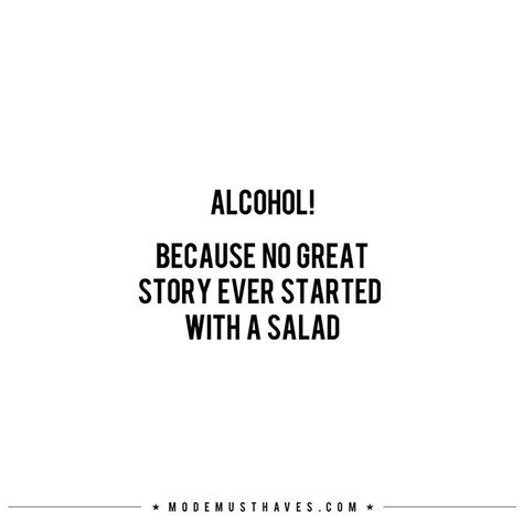 Alcohol you laterrrrrrr! Happy weekend girls | Good quotes ...