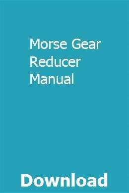 Morse Gear Reducer Manual Repair Manuals Manual Truck Repair