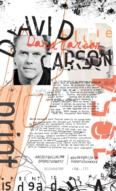 a biography of david carson The end of print: the grafik design of david carson [lewis blackwell] on amazoncom free shipping on qualifying offers the end of print is the definitive statement of the work of the great iconoclast designer, david carson.