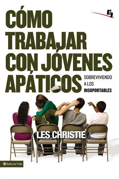 Cómo trabajar con jóvenes apáticos: Sobreviviendo a los insoportables - eBook