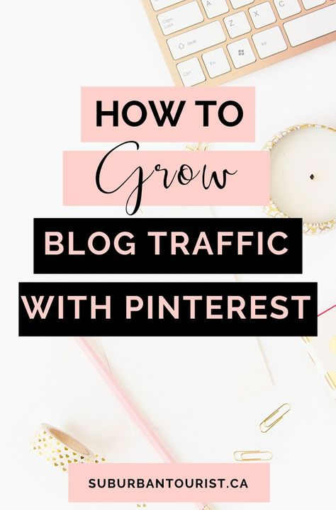 Three Strategies To Grow Blog Traffic With Pinterst