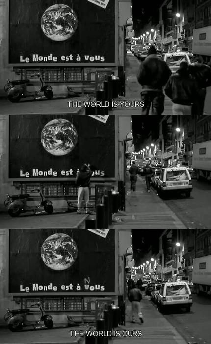 """""""The world is yours"""" / """"The world is ours"""" • from La Haine (1995), directed by Mathieu Kassovitz"""