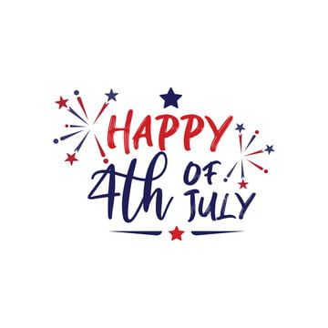 Happy 4th Of July Quote Saying July 4th Clipart Quote Icons Happy Icons Png And Vector With Transparent Background For Free Download July Quotes Quotes Icons Fireworks Quotes