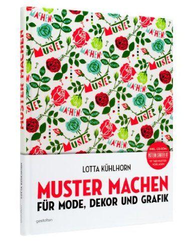 Muster machen: Für Mode, Dekor und Grafik: Amazon.de: Lotta Kühlhorn: Bücher