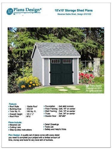 Storage Shed Plans 10 X 10 Reverse Gable Roof Style Design D1010g Material List And Step By Step Included By Plans Design Ht Shed Plans Storage Shed Shed