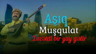 Wap Sende Biz Asiq Musqulat Yay Gelir Yay Yar Sene