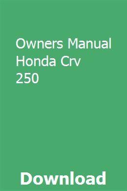Owners Manual Honda Crv 250 Owners Manuals Honda Crv Honda