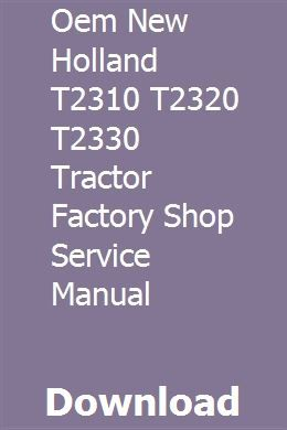 Oem New Holland T2310 T2320 T2330 Tractor Factory Shop Service