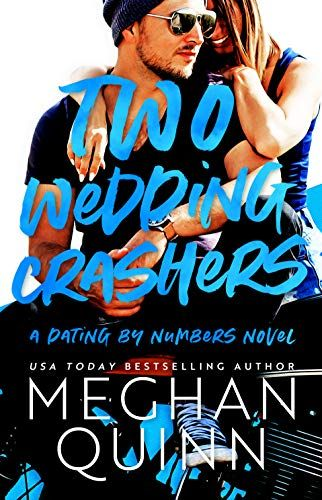 Two Wedding Crashers The Dating By Numbers Series Book 2 By Meghan Quinn In 2020 Good Romance Books Romance Books Romance Books Worth Reading