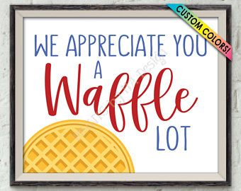 Waffle Sign We Appreciate You A Waffle Lot Breakfast Brunch Wedding Graduation Ceremony Waffle Station Waffle Bar Printab Waffle Bar Waffles Waffle House