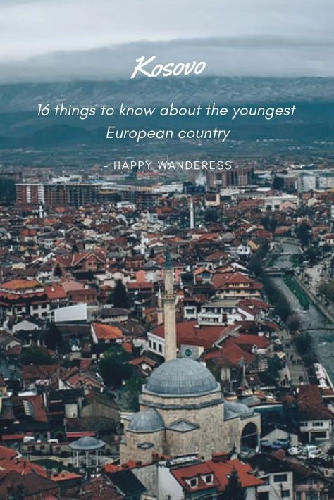 16 things to know before visiting Kosovo | Happy Wanderess