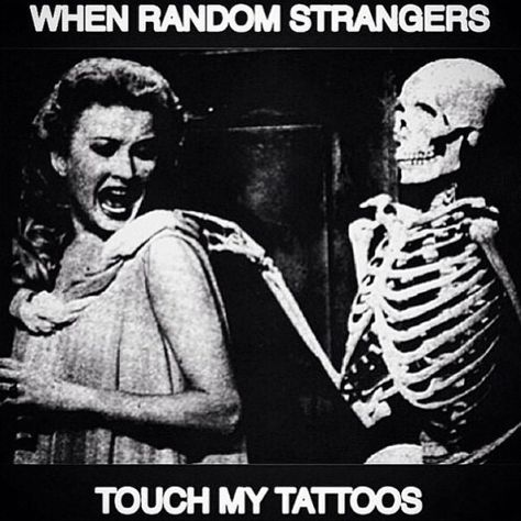 Why is it that when guys have alcohol they think it's okay to stroke my tattoos? They're not fucking textured... #TattooedGirlProblems #meme  #InkedMagazine #humor #tattoos #funny #Twitter #quote