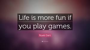Image Result For Famous Gamer Quotes Roald Dahl Quotes Gamer Quotes Roald Dahl