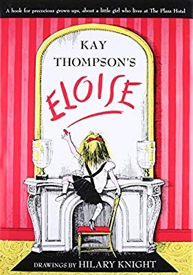 Eloise A Book For Precocious Grown Ups Kay Thompson Hilary Knight 9780671223502 Amazon Co Favorite Childhood Books Childhood Books Classic Childrens Books
