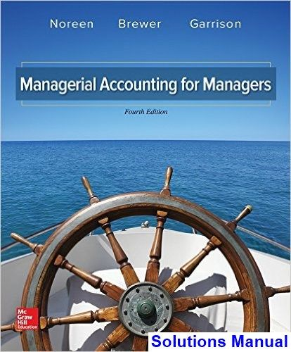 Managerial Accounting For Managers 4th Edition Noreen