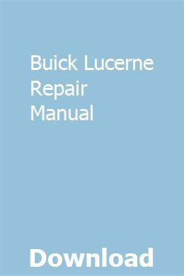Buick Lucerne Repair Manual Repair Manuals Owners Manuals Manual