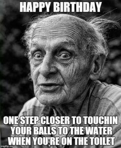 200 Funny Birthday Memes Birthday Memes Collections Old Man Portrait Birthday Memes For Men Birthday Meme