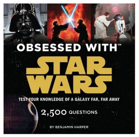 'Obsessed With Star Wars - Test Your Knowledge Of A Galaxy Far, Far Away' Book