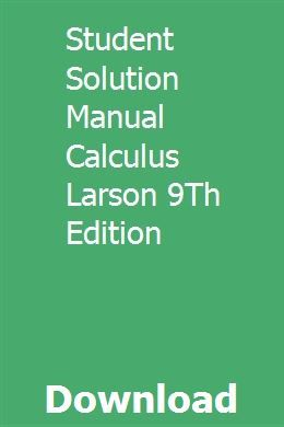 Student solutions manual volume 1 calculus ninth edition: ron.