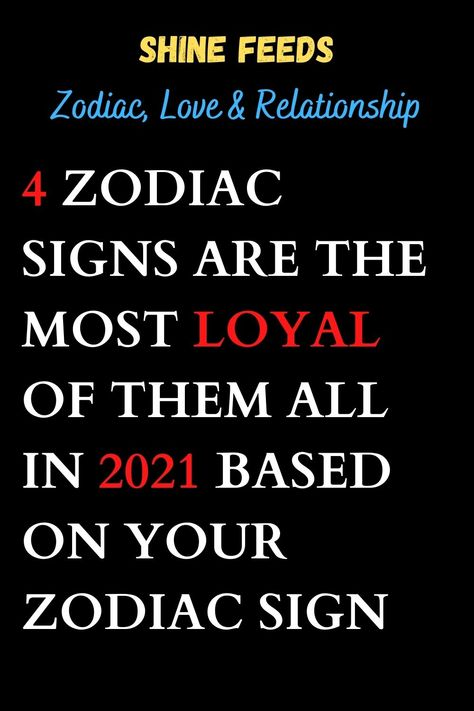 4 ZODIAC SIGNS ARE THE MOST LOYAL OF THEM ALL IN 2021 BASED ON YOUR ZODIAC SIGN #2021horoscope #2021zodiasign #zodiacpost #astrologysigns #astro #zodiaclove #scorpion #zodii #memes #astrologypost #signs #spirituality #moon #signos #like #zodiak #meme #firesigns #spiritual #sunsign #astrologersofinstagram #quotes #zodiacfun #astrologie #virgowomen