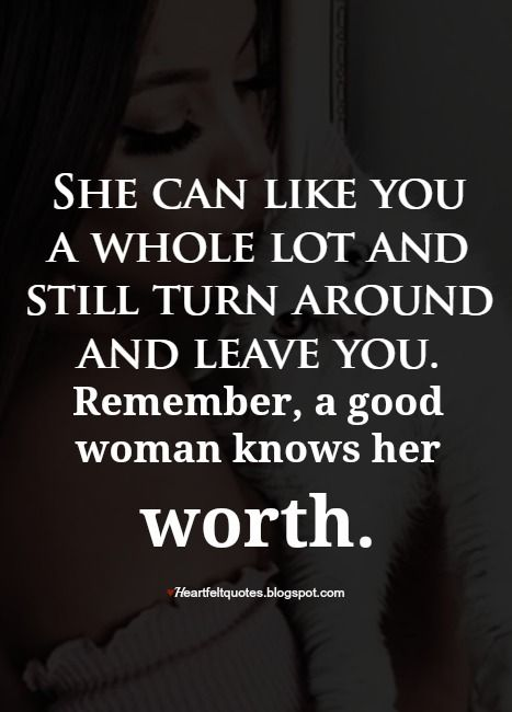How You Know You Ve Got A Good Woman Life Quotes Amazing Women Quotes