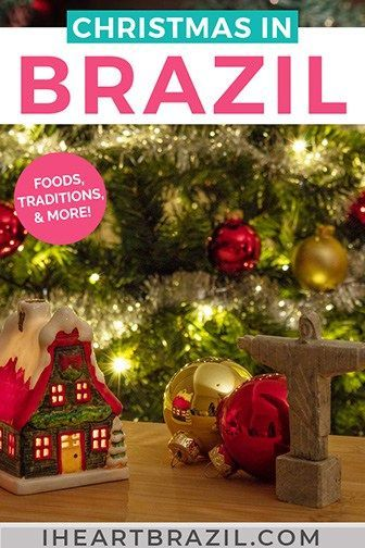 Everything You Need To Know About Christmas In Brazil In 2020 Christmas Christmas Traditions Merry Christmas In Portuguese