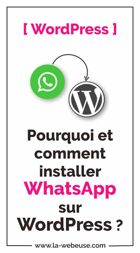Whatsapp Business : comment et pourquoi l'installer sur WordPress ?