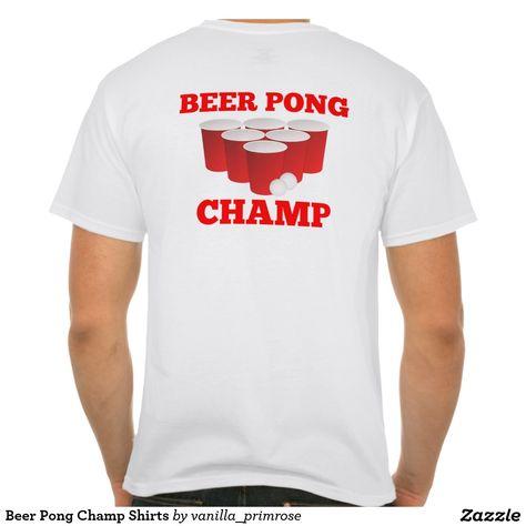 Beer Pong Champ Shirts Zazzle Com Beer Pong Beer Shirts
