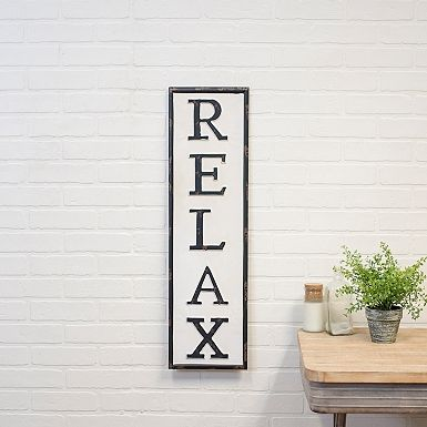 You Ll Love Putting Up The Rustic Charm Of Our Metal Relax Vertical Wall Sign The Welcoming Font And Black On Cream Ty Relax Signs Wall Signs Home Decor Signs