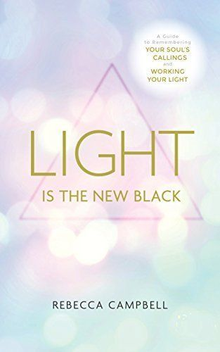 Purchased Light Is The New Black A Guide To Answering Your Soul S Callings And Working Your Light De Rebecca A S Spirituality Books Books Inspirational Books