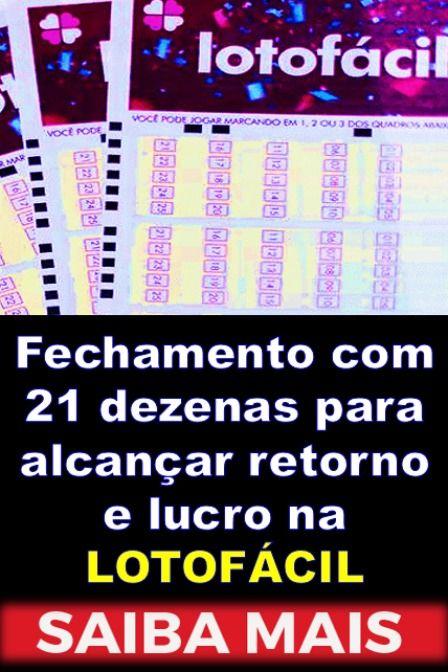 Fechamento 21 Dezenas Desdobre Lotofacil Aposte Com 21 Dezenas