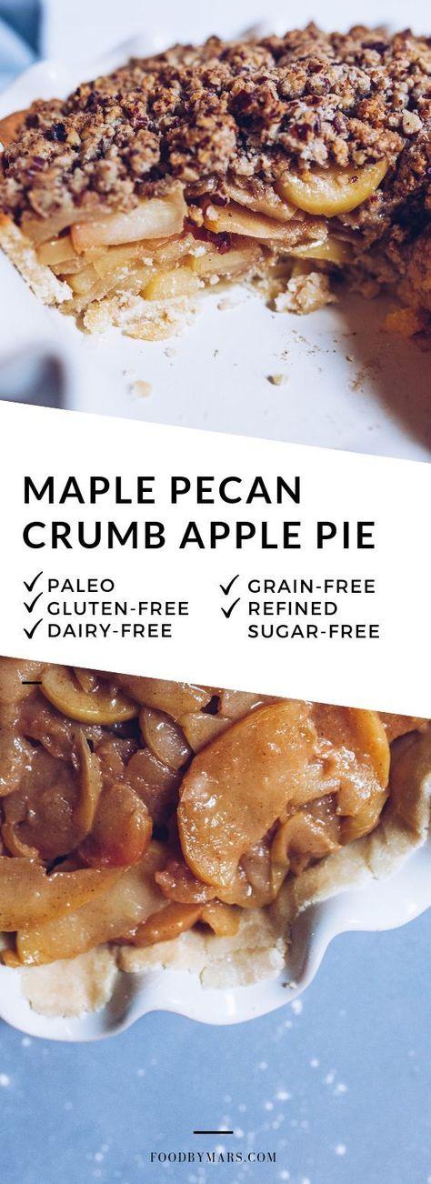 Maple Pecan Crumble Apple Pie (Paleo) Recipe Sugar free apple pie, Foods with gluten, Food