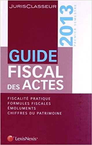 Telecharger Guide Fiscal Des Actes Fiscalite Pratique Formules Fiscales Emoluments Chiffres Du Books Book Cover Lecture