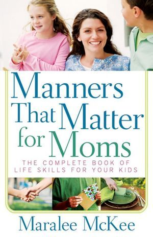 Manners That Matter for Moms: The Essential Book of Life Skills for Your Kids. This is so important! I really hate it when I do something for someone or get them something and they don't send me a THANK YOU! I took the time out of my busy day to get you/your kid/ or whoever a gift you can take the time to write me a damn thank you!!!! Can I get an amen?!?!?