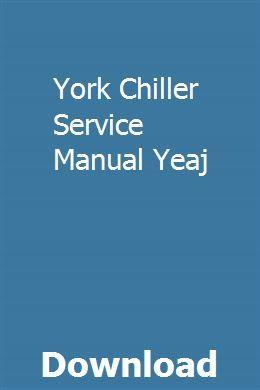York Chiller Service Manual Yeaj Chilton Repair Manual Manual Customer Service Training